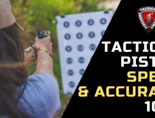 Tactical Pistol – Speed & Accuracy