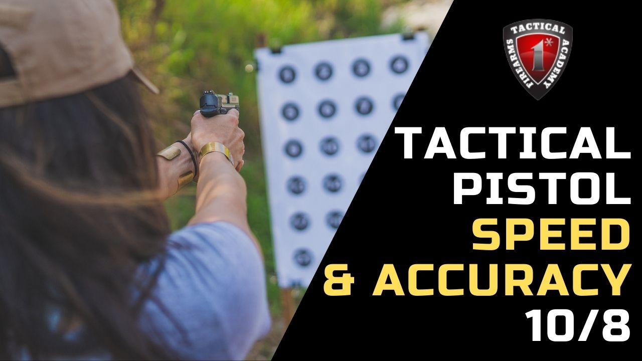 Tactical Pistol - Speed & Accuracy